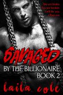 Savaged By The Billionaire - Book 2 (BBW Billionaire Erotic Romance)