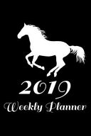2019 Weekly Planner  6x9 Notebook  Ruled  Horse Lover Journal to Write In  Daily Planner  Organizer  Equestrian  Horse Riding Diary  Compos