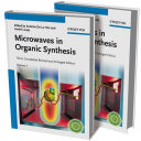 Microwaves In Organic Synthesis 2 Volume Set Book PDF