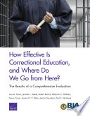 How Effective Is Correctional Education  and Where Do We Go from Here  The Results of a Comprehensive Evaluation