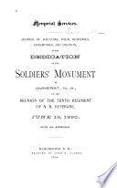 Memorial services : address of welcome, poem, responses, ceremonies, and oration, at the dedication of the Soldiers' Monument in Amherst, N. H., on the reunion of the Tenth Regiment of N. H. Veterans, June 19, 1890. With an appendix
