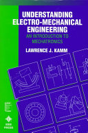 Understanding Electro-Mechanical Engineering: An Introduction to ...