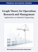 Graph Theory for Operations Research and Management: Applications in Industrial Engineering