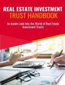 Real Estate Investment Trust Handbook  An Inside Look Into the World of Real Estate Investment Trusts