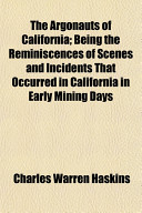 The Argonauts of California; Being the Reminiscences of ...