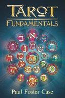 Tarot Fundamentals: The Ageless Wisdom of the Tarot