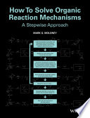 How To Solve Organic Reaction Mechanisms