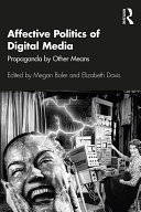 Affective Politics of Digital Media