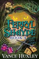 Ferryl Shayde   Book 4   Storm and Steel Book PDF