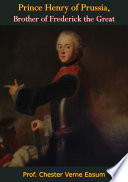Prince Henry of Prussia  Brother of Frederick the Great