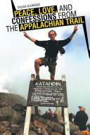 Peace  Love  and Confessions from the Appalachian Trail
