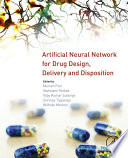 Artificial Neural Network for Drug Design  Delivery and Disposition