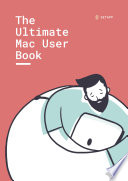 """The Ultimate Mac User Book"" by Setapp Limited, Tetiana Hanchar, Andrii Hakman"