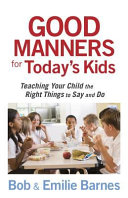 Good Manners for Today s Kids