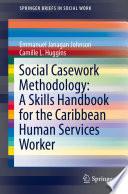 Social Casework Methodology  A Skills Handbook for the Caribbean Human Services Worker