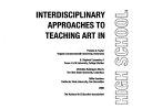 Interdisciplinary approaches to teaching art in high school