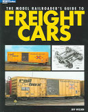The Model Railroader s Guide to Freight Cars