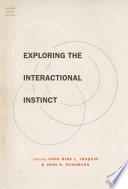 Exploring the Interactional Instinct