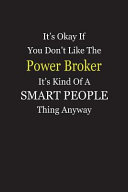 It s Okay If You Don t Like The Power Broker It s Kind Of A Smart People Thing Anyway Book