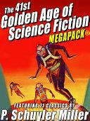 The 41st Golden Age of Science Fiction MEGAPACK®: P. Schuyler Miller [Pdf/ePub] eBook