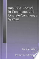 Impulsive Control in Continuous and Discrete Continuous Systems Book