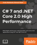 C  7 and  NET Core 2 0 High Performance