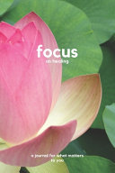 Focus On Healing A Journal For What Matters To You