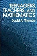 Teenagers  Teachers  and Mathematics