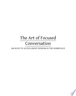 Download The Art of Focused Conversation Free Books - Dlebooks.net