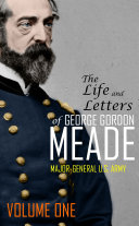 The Life and Letters of George Gordon Meade Pdf/ePub eBook