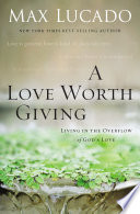 A Love Worth Giving Book