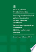 Improving The Effectiveness Of Parliamentary Scrutiny A Select Committee Amendments B Explanatory Statements On Amendments C Written Parliamentary Questions