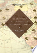 Neo Colonialism and the Poverty of  Development  in Africa