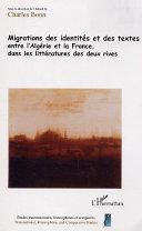 Migrations des identités et des textes entre l'Algérie et la France dans la littérature des deux rives
