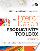 """""""The Interior Design Productivity Toolbox: Checklists and Best Practices to Manage Your Workflow"""" by Phyllis Harbinger"""