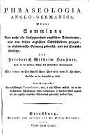 Phraseologia Anglo-Germanica, Oder: Sammlung Von mehr als fünfzigtausend englischen Redensarten, aus den besten englischen Schriftstellern gezogen, in alphabetische Ordnung gebracht ...