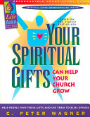 Your Spiritual Gifts Can Help Your Church Grow  Group Study Guide Book