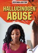 Hallucinogen Abuse