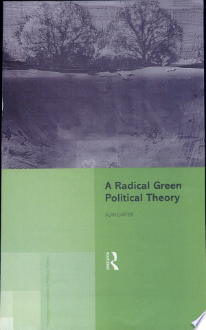 Free Download A Radical Green Political Theory PDF - Writers Club