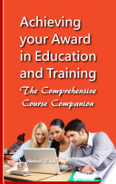 Achieving your Award in Education and Training  AET   The Comprehensive Course Companion