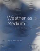 Weather as Medium Book