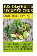 Jus de Fruits Et de Legumes Crus