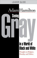 Seeing Gray in a World of Black and White   Leader Guide Book