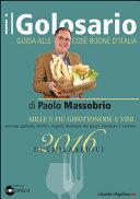 Il golosario 2016. Guida alle mille e più cose buone d'Italia
