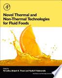 """Novel Thermal and Non-Thermal Technologies for Fluid Foods"" by PJ Cullen, Brijesh K. Tiwari, Vasilis Valdramidis"