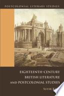 Eighteenth-Century British Literature and Postcolonial Studies