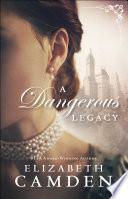 A Dangerous Legacy  An Empire State Novel Book  1