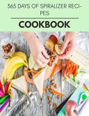 365 Days Of Spiralizer Recipes Cookbook