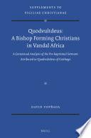 Quodvultdeus: a Bishop Forming Christians in Vandal Africa