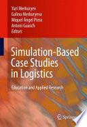 Simulation-Based Case Studies in Logistics